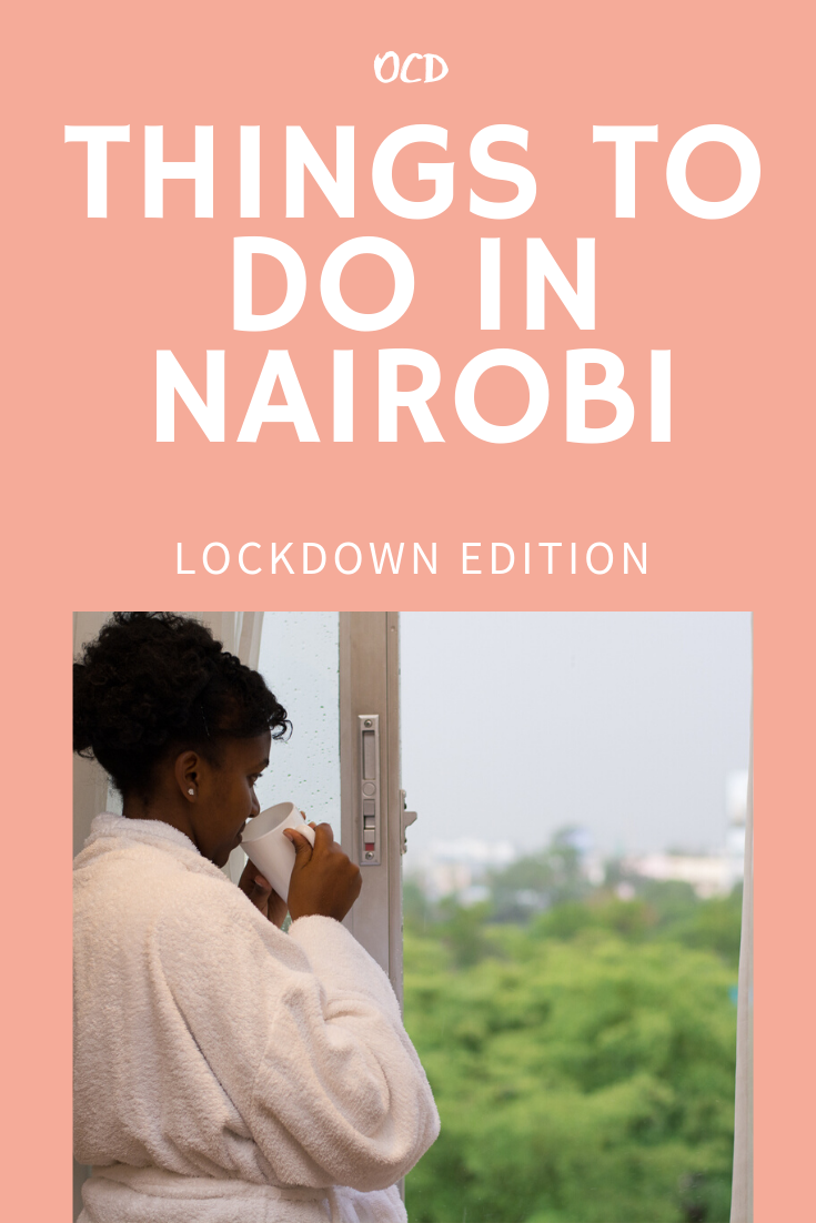Things to do in Nairobi during lockdown